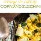 Creamy Corn and Zucchini