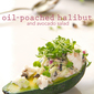 Oil-Poached Fish: Halibut and Avocado Salad
