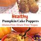 Healthy Pumpkin Cake Pops ( grain free)