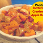 Paleo Butternut Apple Cranberry Bake