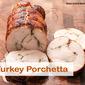 Turkey Porchetta