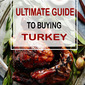 ULTIMATE GUIDE TO BUYING TURKEY