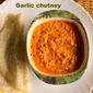 Garlic chutney recipe – side dish for idlis and dosas