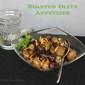 Roasted Olive Appetizer