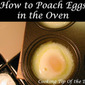 How to Poach Eggs in the Oven