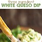3 Ingredient White Queso