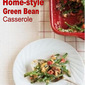 Home-style Green Bean Casserole
