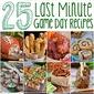 25 Last Minute Game Day Recipes