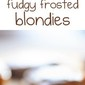 Chocolate Frosted Blondies