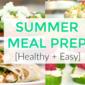 Summer Meal Prep Ideas