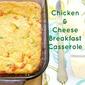 Chicken and Cheese Breakfast Casserole