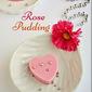Rose pudding