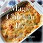 Magic Chicken Pie