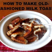 HOW TO MAKE OLD FASHIONED MILK TOAST