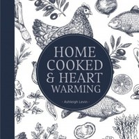 Home Cooked & Heartwarming, Ashleigh Levin