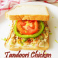 Tandoori Chicken Sandwich.