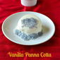 Vanilla Pannacotta Recipe with Basil Seeds | Eggless Desserts