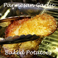 Parmesan Garlic Baked Potatoes