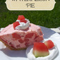 Memorial Day Refreshing Treat, Watermelon Pie!
