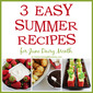 3 Easy Summer Recipes for June Dairy Month
