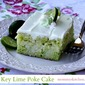 Key Lime Poke Cake {The Perfect Summer Cake}