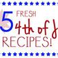 25 Fresh 4th of July Recipes