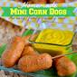 Easy Homemade Kid-Friendly Mini Corn Dogs