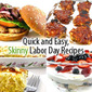 Quick and Easy, Skinny Labor Day Recipes
