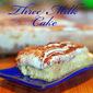 Three Milk Cake - Daring Bakers