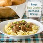 Easy Slow Cooker Beef and Gravy