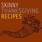 Skinny Kitchen's Thanksgiving Recipe Roundup