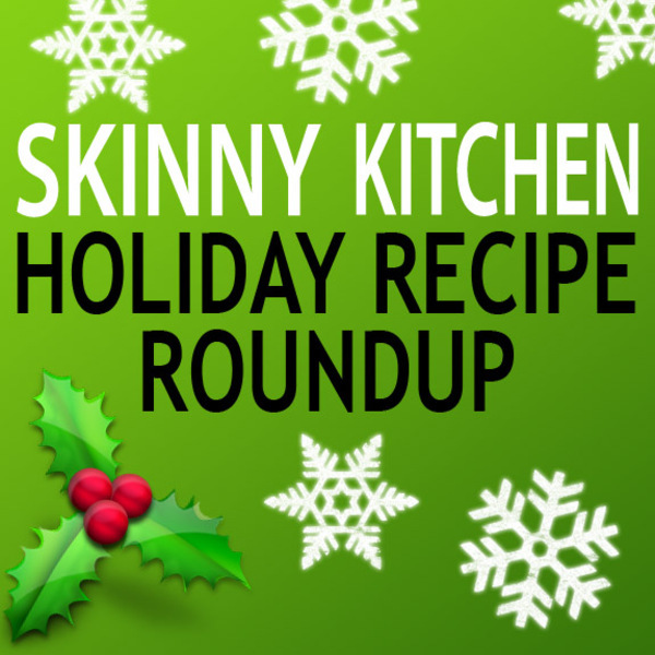 Skinny Kitchen's Holiday Roundup