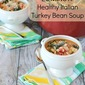 20 Minute Turkey, Bean and Spinach Soup { healthy soup recipe }