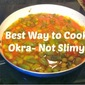 Best Way to Cook Okra- not slimy