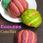 Eggless Conchas/Eggless Mexican Sweet Bread