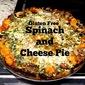 Gluten Free Spinach and Cheese Pie ( potato Crust)