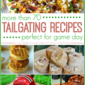 More than 70 Tailgating Recipes perfect for game day!