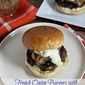 French Onion Burgers with Gruyere Cheese Sauce – Perfect for Tailgating #CookdRightTailgating