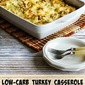 Low-Carb Turkey Casserole with Mushrooms, Mozzarella, and Cauliflower Rice (Gluten-Free)
