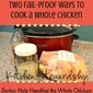 Help Handling the Whole Chicken Series: Two Fail-Proof Ways to Cook a Chicken