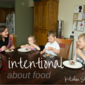 One Word: Intentional (Part Two: Food — Our Whole30 & Anti-Cavity Meal Plans)