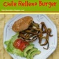 Chile Relleno Burgers. Because You Need Them.