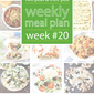 Weekly Meal Plan {Week 20}