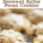 Browned Butter Glazed Pecan Cookies