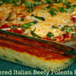Layered Italian Beefy Polenta Bake...Featuring Laura's Lean Beef 92% Lean Ground Beef