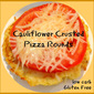 Cauliflower Crusted Mini Pizzas