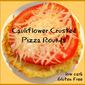 Cauliflower Crusted Mini Pizzas