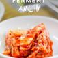 Making Kimchi: How Long to Ferment Kimchi