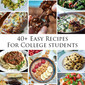 40+ Easy Recipes for College Students
