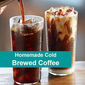 Homemade Cold Brewed Coffee